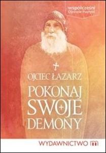 Pokonaj swoje demony - ojciec Łazarz