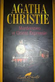Morderstwo wOrient Expresie - Agata Christie
