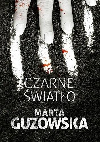 Czarne światło_Marta Guzowska