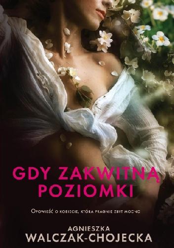 Gdy zakwitną poziomki_Agnieszka Walczak Chojecka