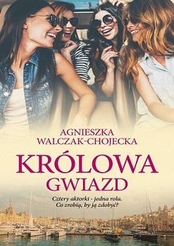 Królowa Gwiazd_Agnieszka Walczak Chojecka
