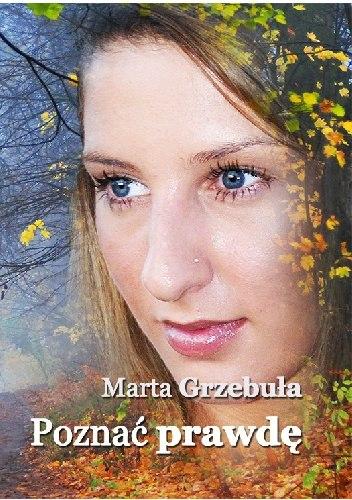 Poznać prawdę - Marta Grzebuła