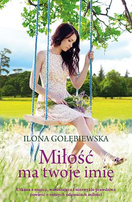 Miłość ma twojeimię_Ilona Gołębiewska
