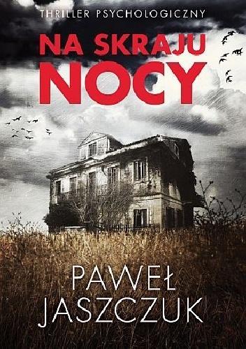 Na skraju nocy_Paweł Jaszczuk