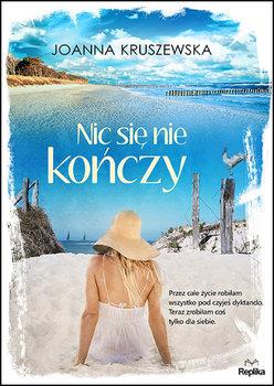 Nic się niekończy_Joanna Kruszewska