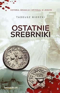 Ostatnie srebrniki_Tadeusz Biedzki