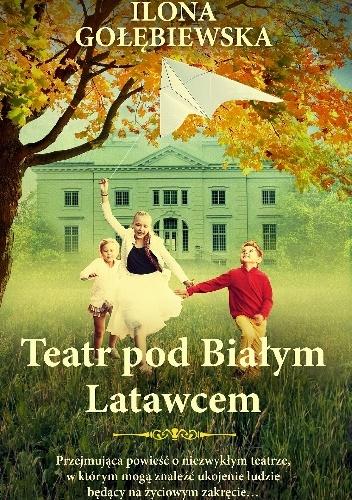 Teatr podBiałym Latawcem_Ilona Gołębiewska