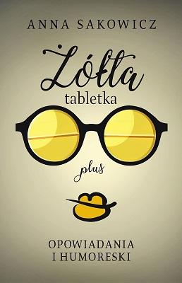 Żółta tabletka_Anna Sakowicz