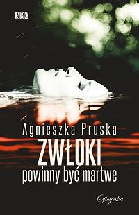 Zwłoki powinny być martwe_Agnieszka Pruska