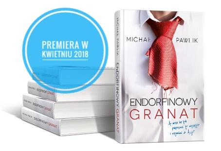 Endorfinowy granat_Michał Pawlik