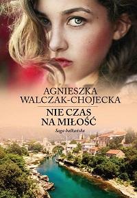 Nie czas namiłość_Agnieszka Walczak Chojecka