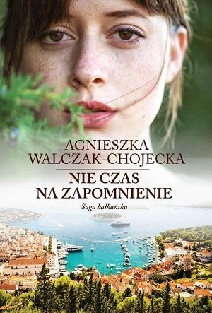 Nie czas nazapomnienie_Agnieszka Walczak-Chojecka