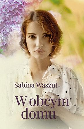 W obcym domu_Sabina Waszut